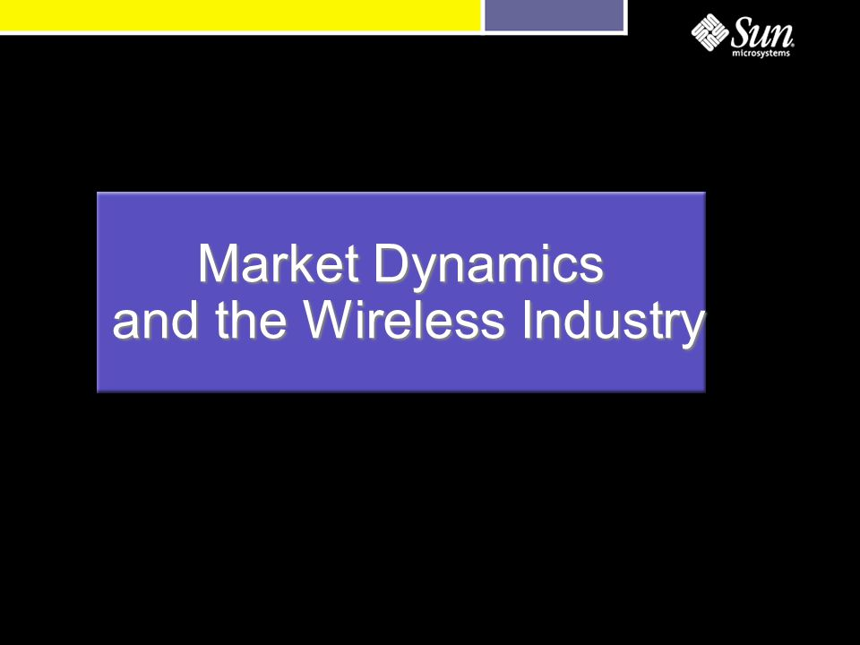 Market Dynamics and the Wireless Industry and the Wireless Industry