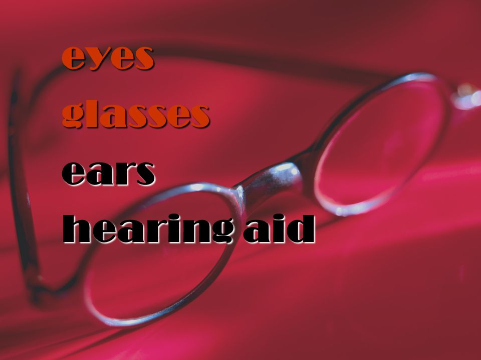 eyes glasses ears hearing aid