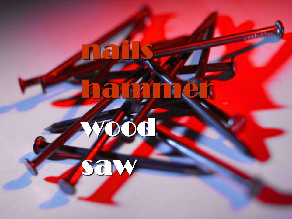 nails hammer wood saw