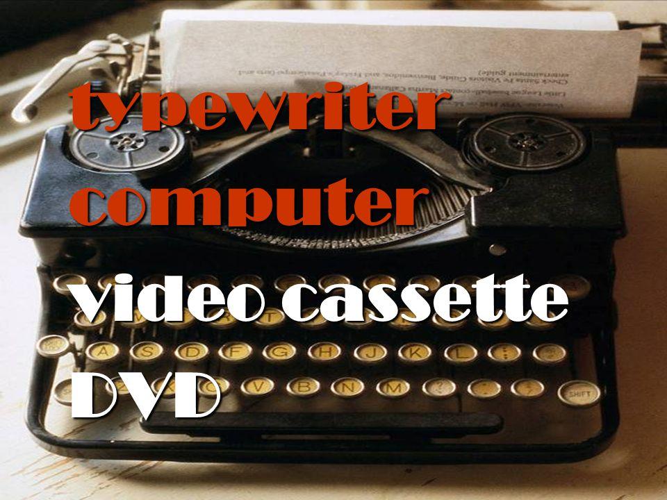 typewriter computer video cassette DVD