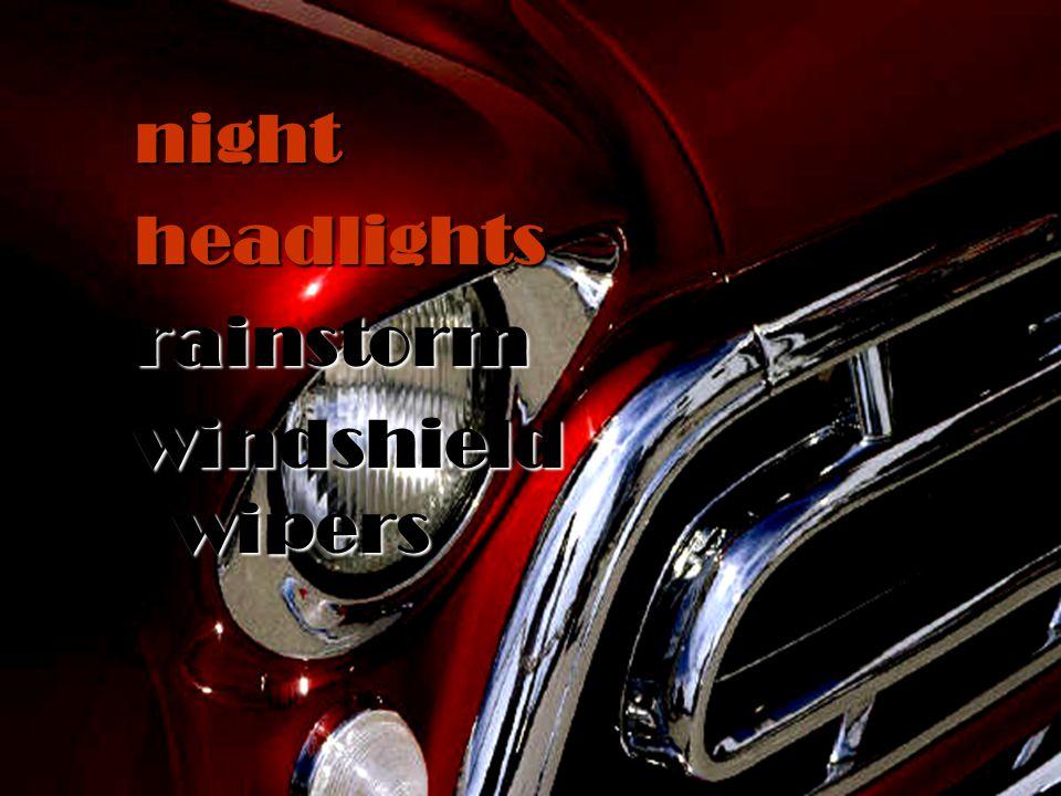 night headlights rainstorm windshield wipers