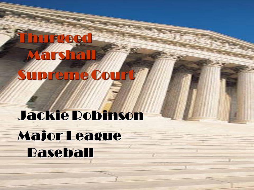 Thurgood Marshall Supreme Court Jackie Robinson Major League Baseball