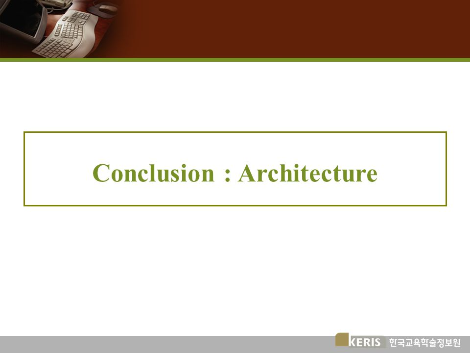 Conclusion : Architecture