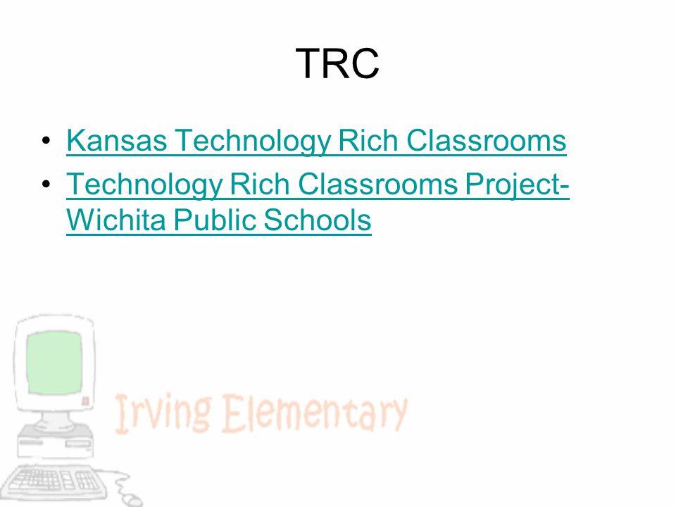 TRC Kansas Technology Rich Classrooms Technology Rich Classrooms Project- Wichita Public SchoolsTechnology Rich Classrooms Project- Wichita Public Schools