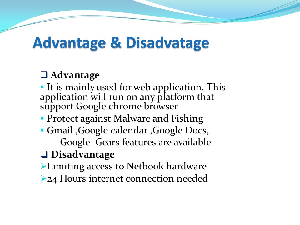  Advantage  It is mainly used for web application.