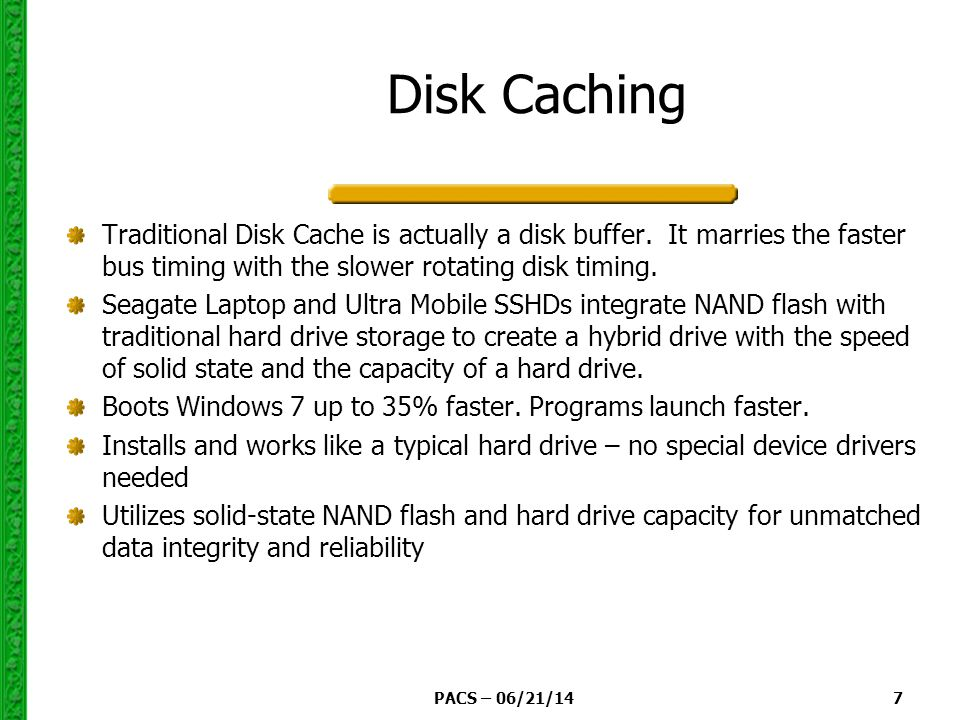PACS – 06/21/14 8 Disk Cache