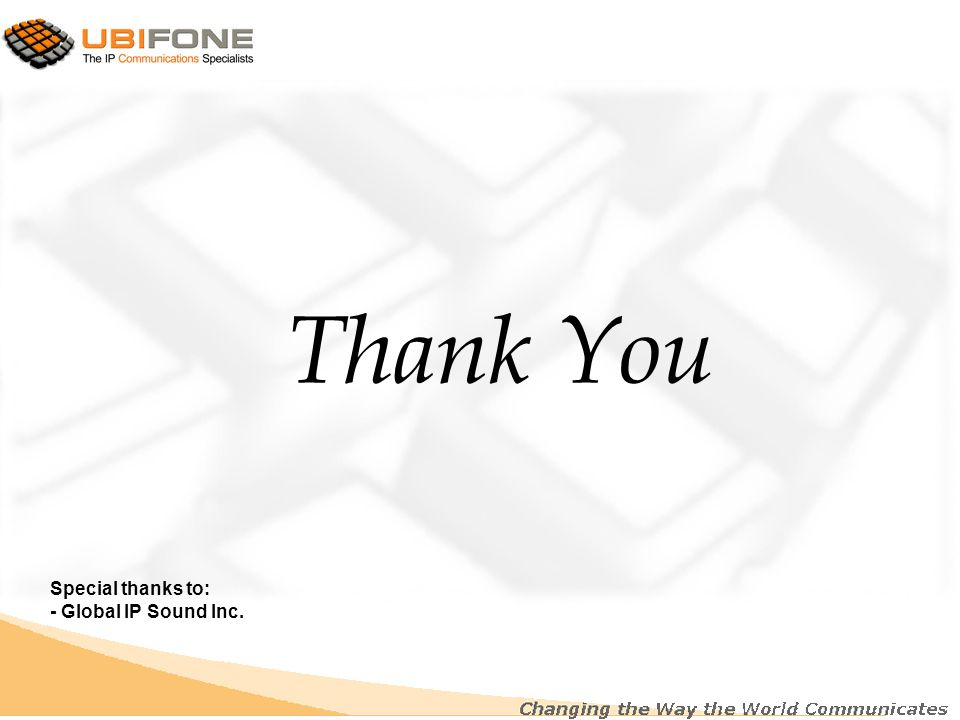 Thank You Special thanks to: - Global IP Sound Inc.