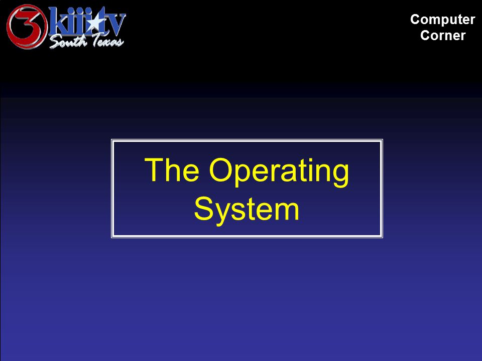 The Operating System Computer Corner