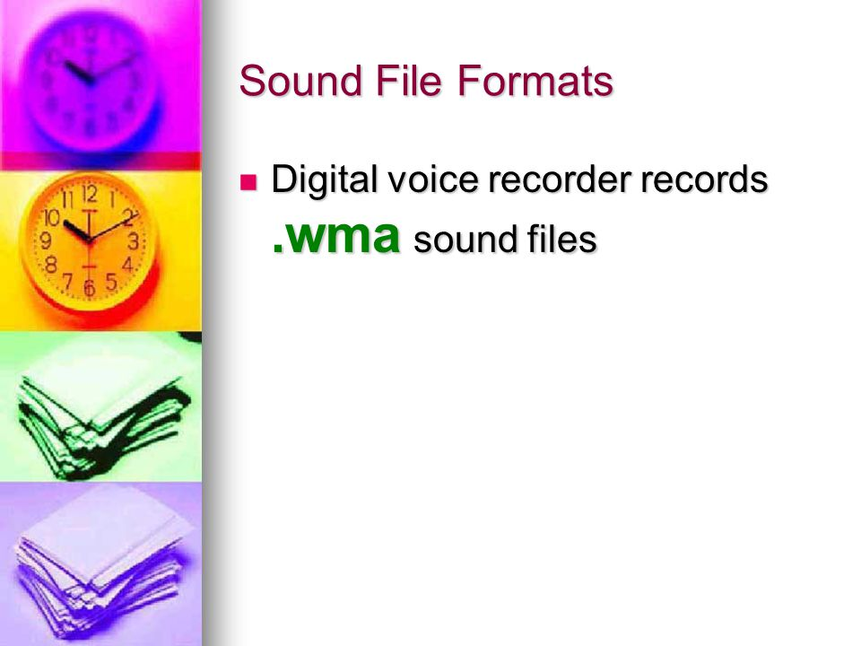 Sound File Formats Digital voice recorder records.wma sound files Digital voice recorder records.wma sound files