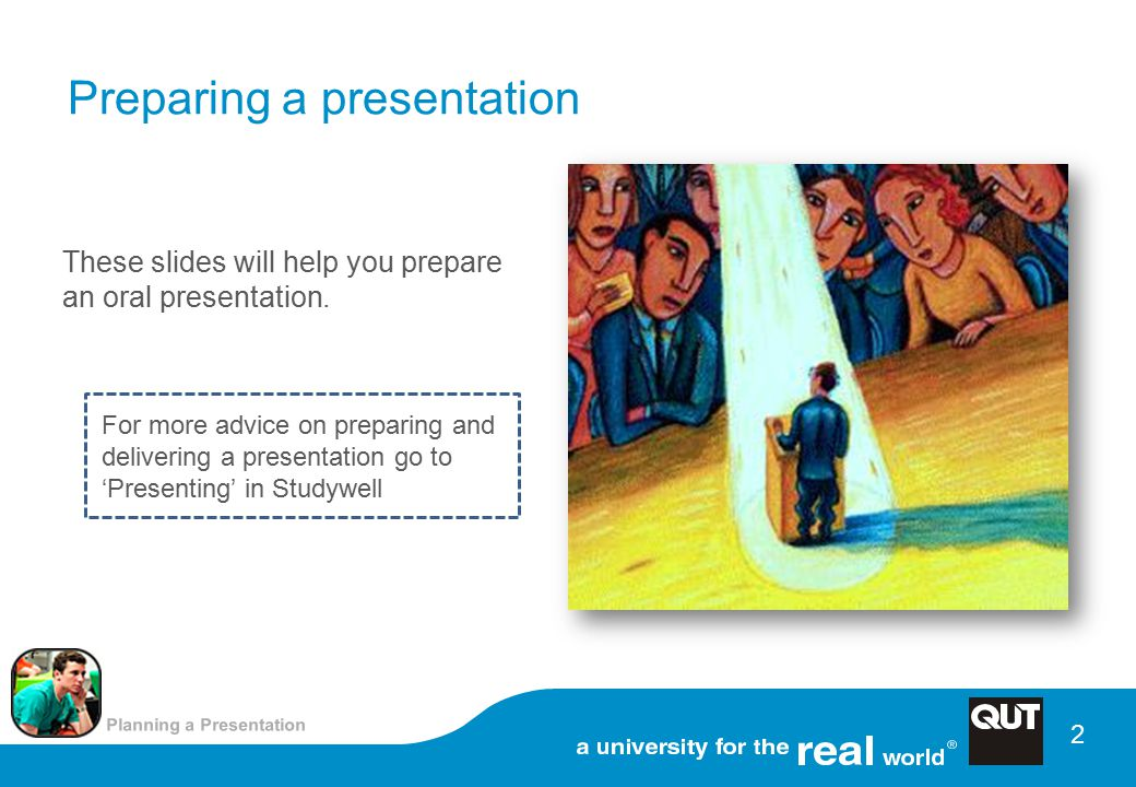 2 Preparing a presentation These slides will help you prepare an oral presentation.