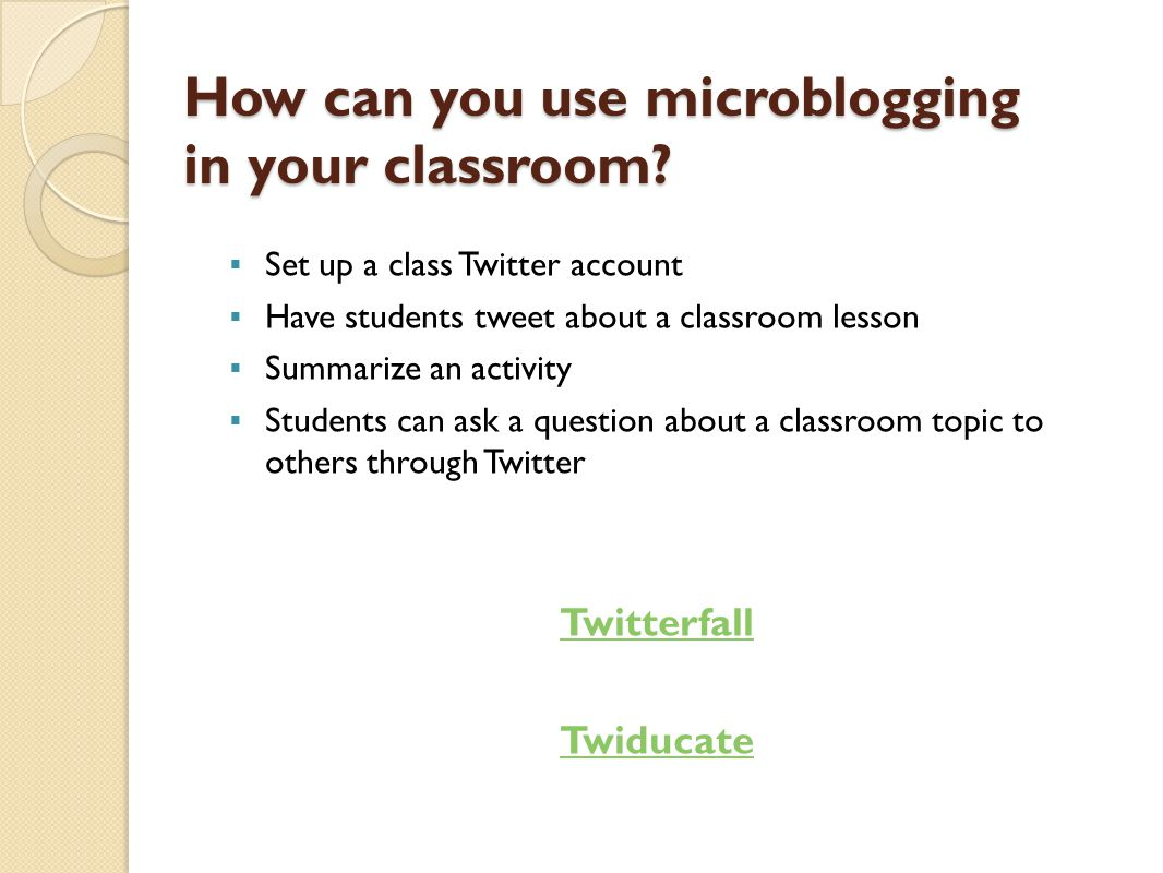 How can you use microblogging in your classroom.