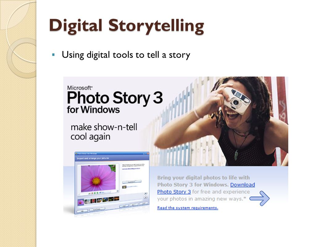Digital Storytelling  Using digital tools to tell a story