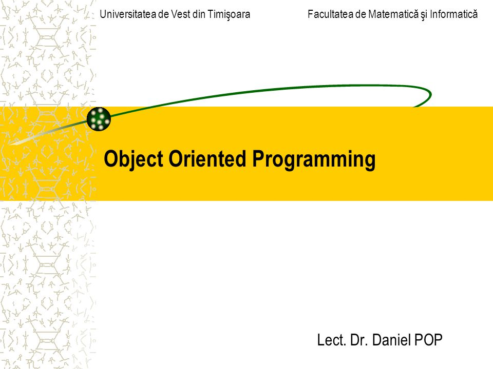 12Programming IIObject-Oriented Programming Array of objects int f(int a) { Date week[7]; // an array of 7 Date objects Date *year = new Date[365]; delete [] year; } Example: REMARKS A default constructor for Date type is mandatory.