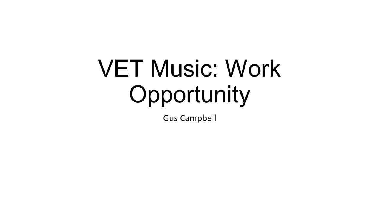 VET Music: Work Opportunity Gus Campbell