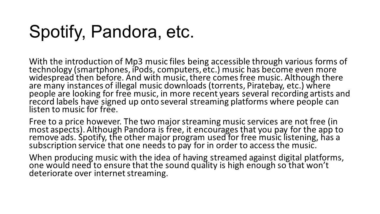 Spotify, Pandora, etc.