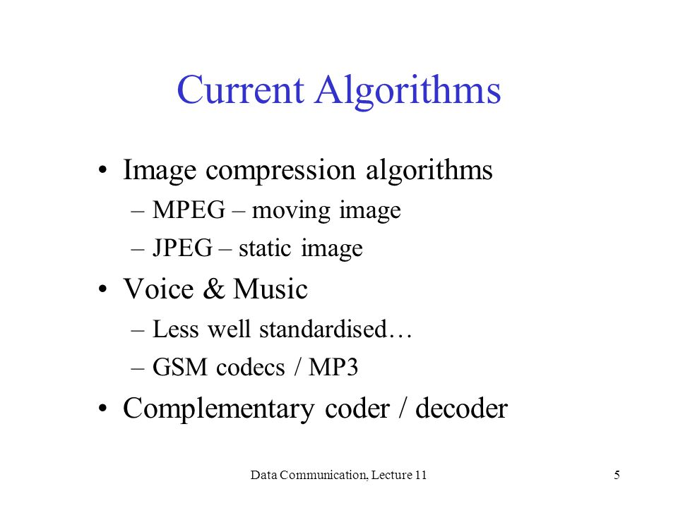Data Communication, Lecture 116 Channel Coding Is applied to communication links to improve the reliability of the information being transferred.