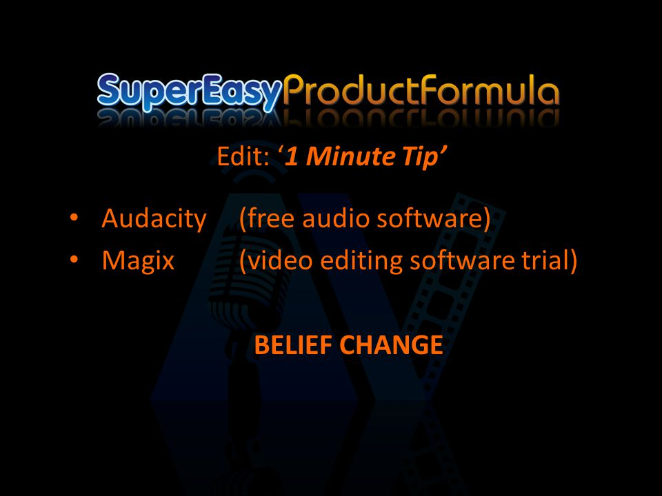 Audacity (free audio software) Magix(video editing software trial) BELIEF CHANGE Edit: '1 Minute Tip'