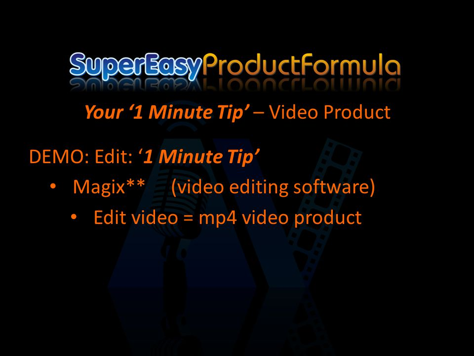 DEMO: Edit: '1 Minute Tip' Magix**(video editing software) Edit video = mp4 video product Your '1 Minute Tip' – Video Product