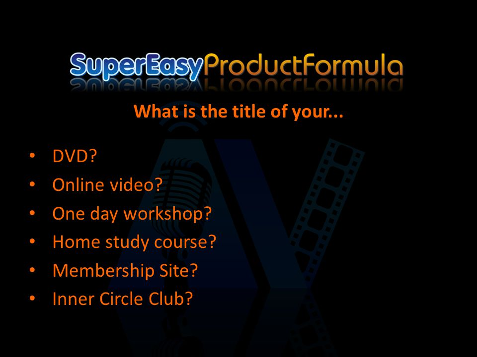 DVD. Online video. One day workshop. Home study course.