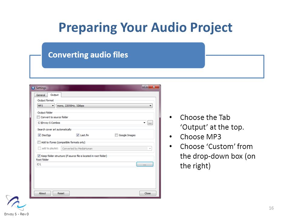 Preparing Your Audio Project Converting audio files Choose the Tab 'Output' at the top.