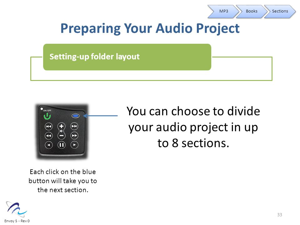 Preparing Your Audio Project You can choose to divide your audio project in up to 8 sections.