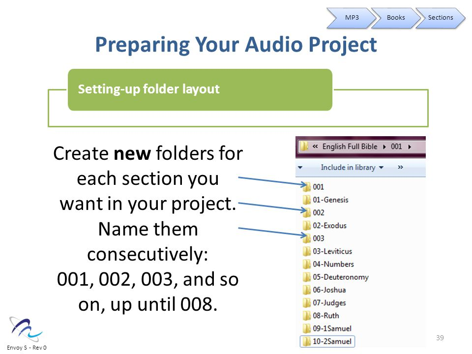 Preparing Your Audio Project Create new folders for each section you want in your project.