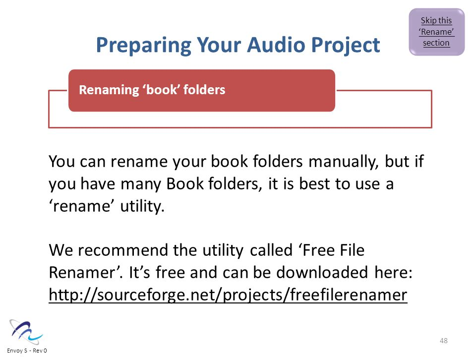 Preparing Your Audio Project You can rename your book folders manually, but if you have many Book folders, it is best to use a 'rename' utility.