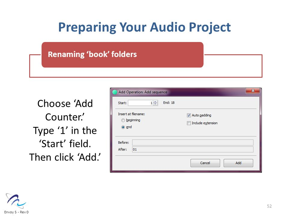 Preparing Your Audio Project Choose 'Add Counter.' Type '1' in the 'Start' field.