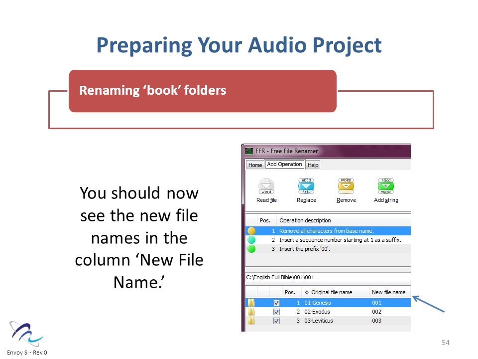 Preparing Your Audio Project You should now see the new file names in the column 'New File Name.' Renaming 'book' folders 54 Envoy S - Rev 0