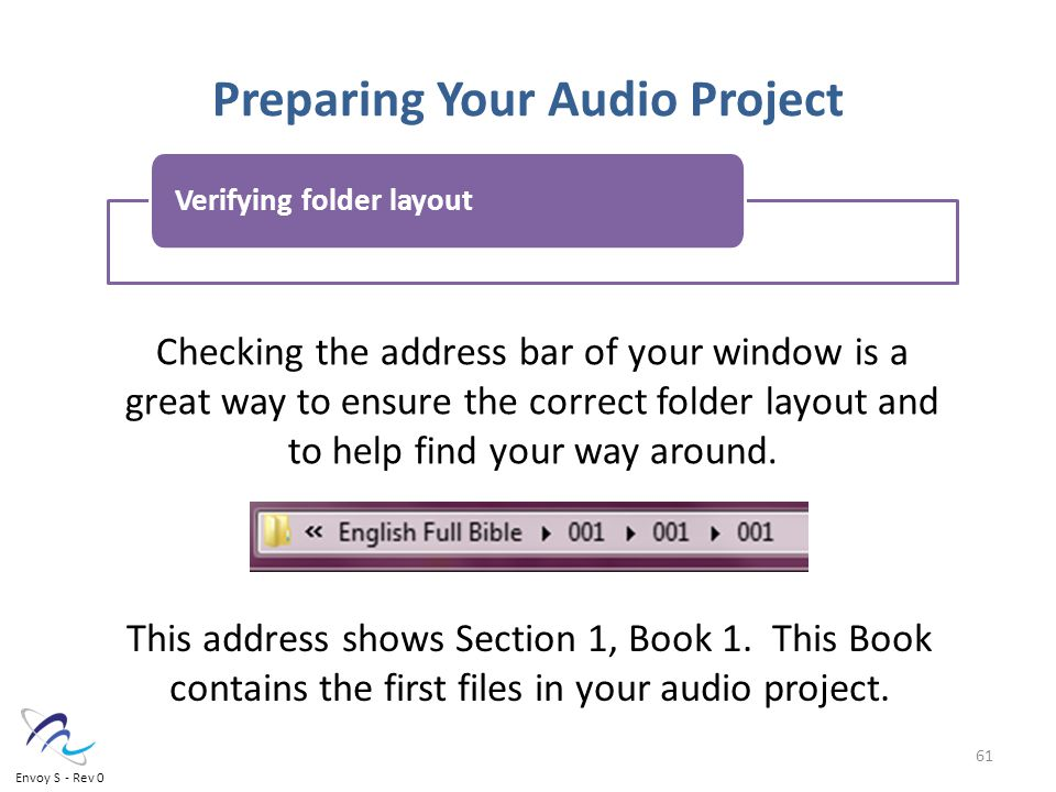 Preparing Your Audio Project Checking the address bar of your window is a great way to ensure the correct folder layout and to help find your way around.