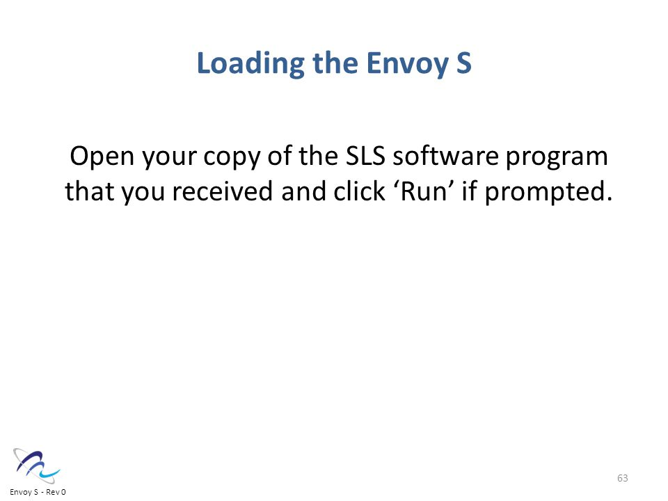 Open your copy of the SLS software program that you received and click 'Run' if prompted.