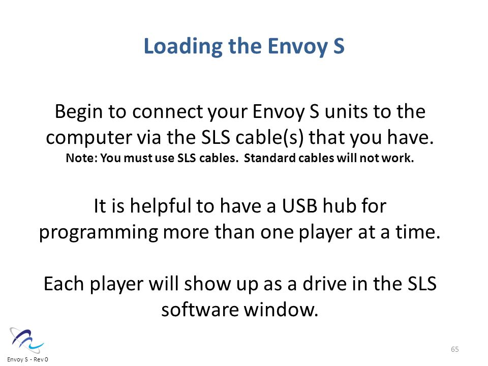 Begin to connect your Envoy S units to the computer via the SLS cable(s) that you have.