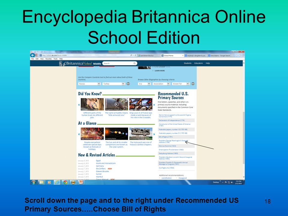 Encyclopedia Britannica Online School Edition 18 Scroll down the page and to the right under Recommended US Primary Sources…..Choose Bill of Rights