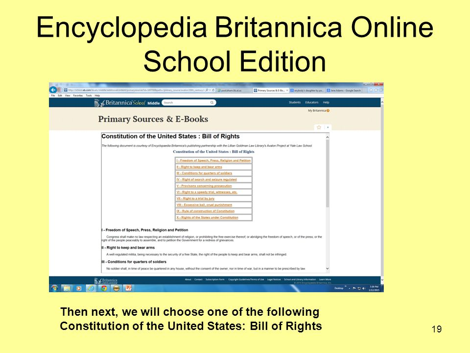 Encyclopedia Britannica Online School Edition 19 Then next, we will choose one of the following Constitution of the United States: Bill of Rights