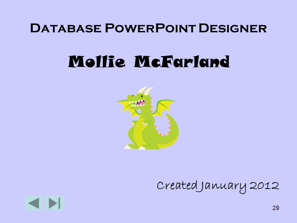 29 Database PowerPoint Designer Mollie McFarland Created January 2012