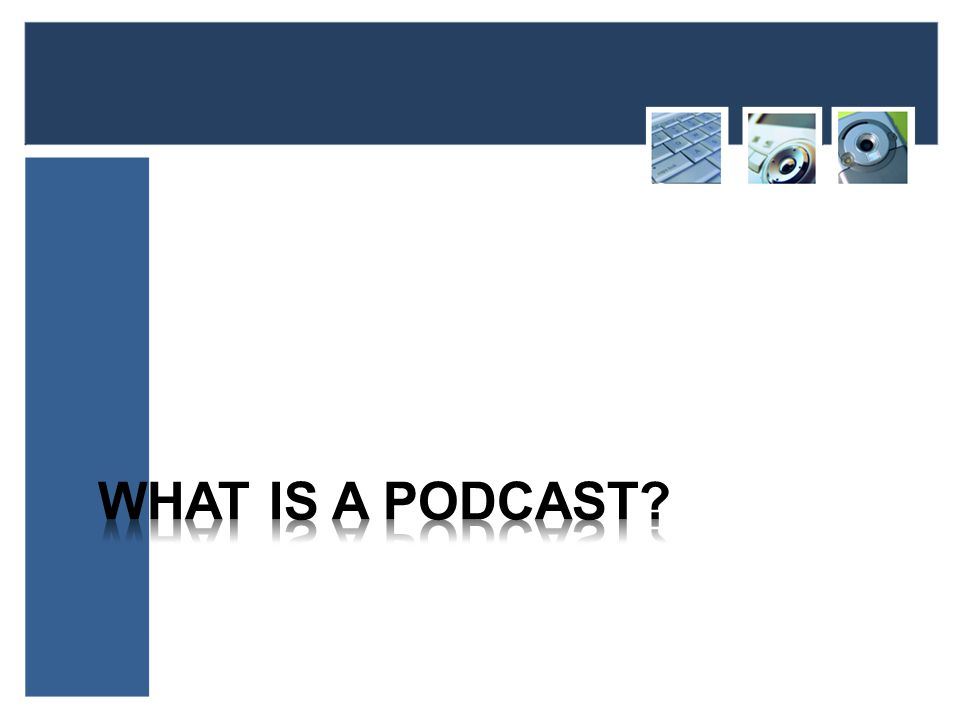 Web-based audio broadcast RSS feed capabilities Downloadable to a handheld device or CD