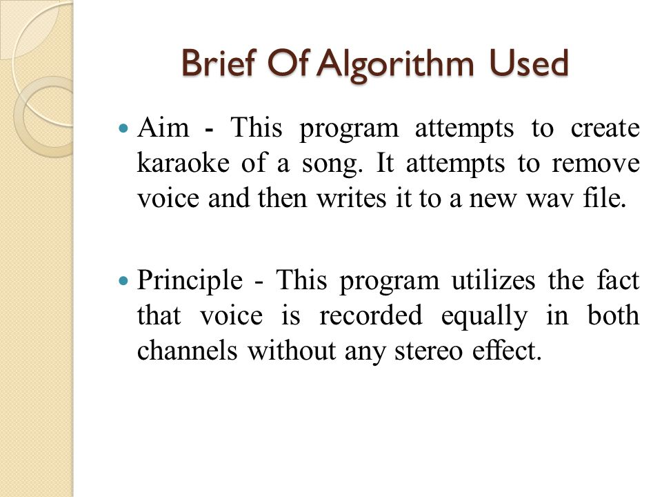 Brief Of Algorithm Used Method - First one of the channel is high pass filtered.