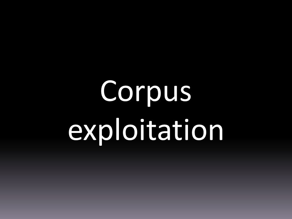 Corpus exploitation