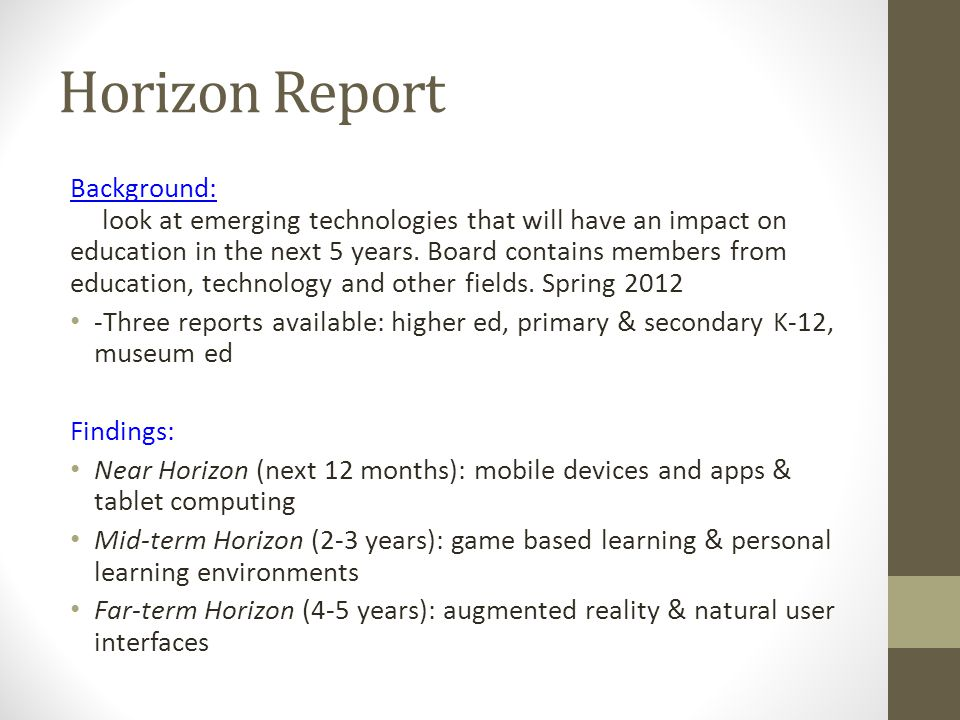 Horizon Report Background: New Media Consortium creates an advisory board to look at emerging technologies that will have an impact on education in the next 5 years.