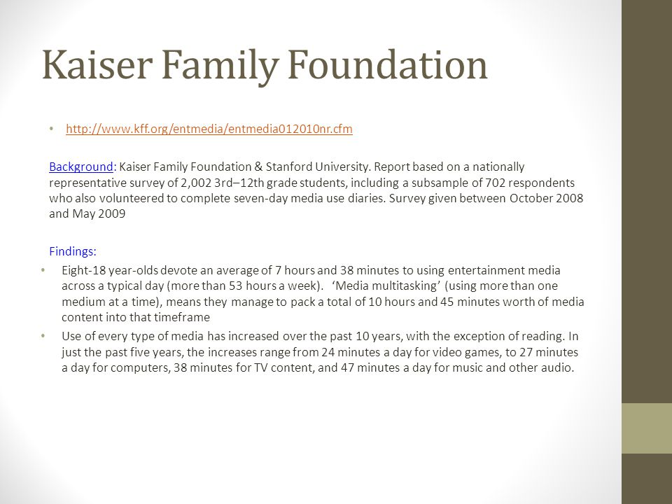 Kaiser Family Foundation http://www.kff.org/entmedia/entmedia012010nr.cfm Background: Kaiser Family Foundation & Stanford University. Report based on