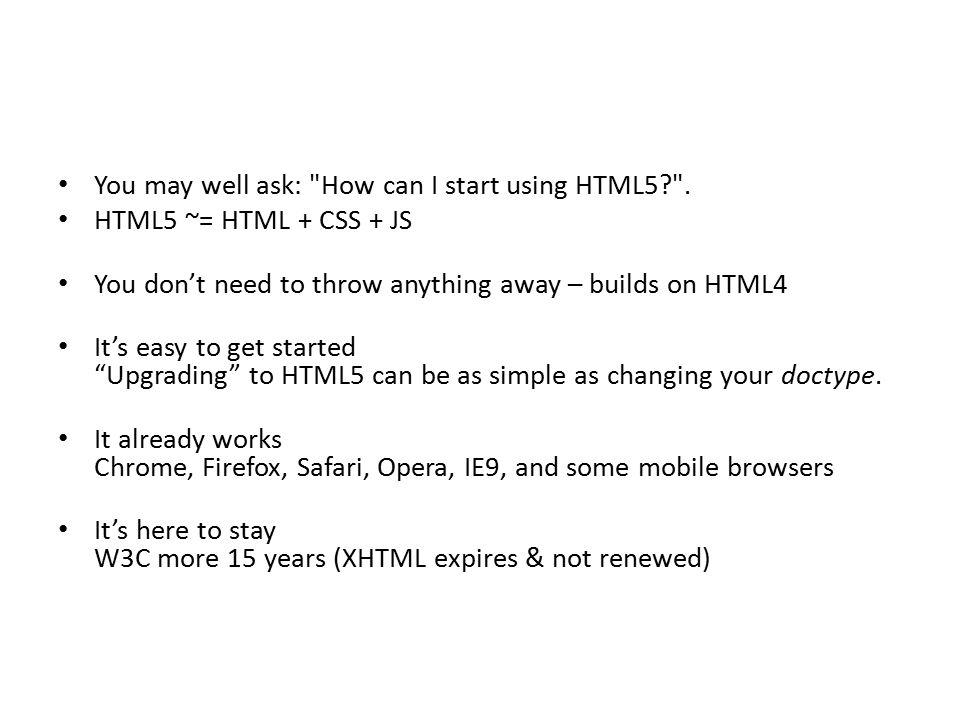 1991 HTML 1994 HTML 2 1996 CSS 1 + JavaScript 1997 HTML 4 1998 CSS 2 2000 XHTML 1 2002 Tableless Web Design 2005 AJAX 2006 jQuery 2009 HTML 5