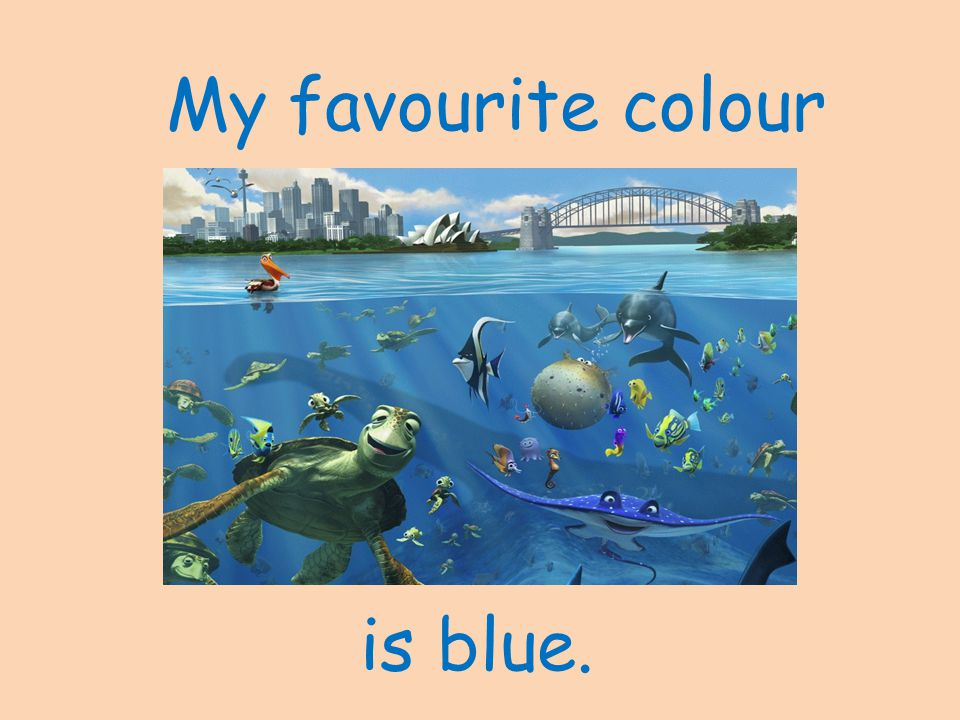 My favourite colour is blue.