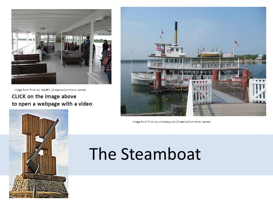 The Steamboat Image from Flickr by whistlepunch (Creative Commons license) Image from Flickr by Geoff S.