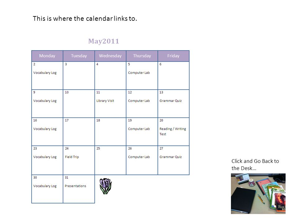 This is where the calendar links to. Click and Go Back to the Desk…