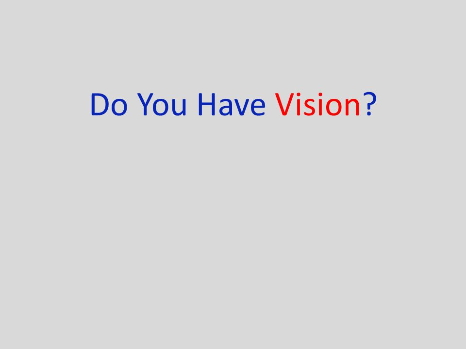 Do You Have Vision