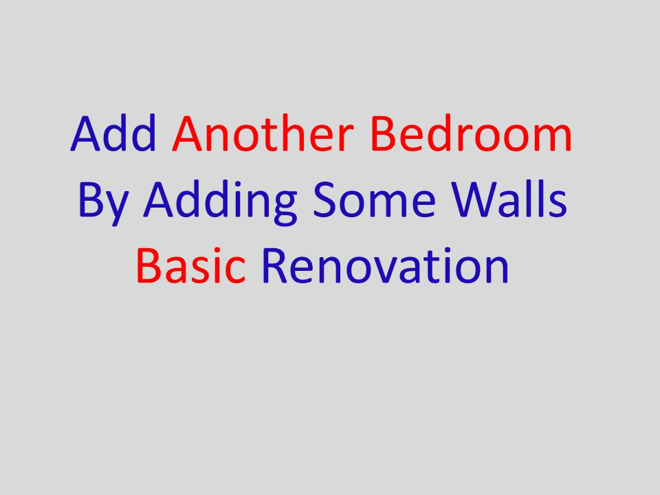 Add Another Bedroom By Adding Some Walls Basic Renovation