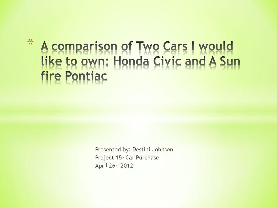 A Honda Civic VS. A Sun fire Pontiac