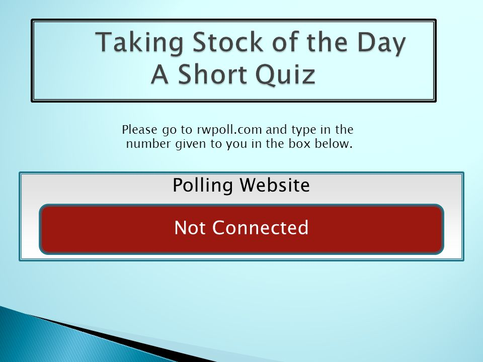 Polling Website Not Connected Please go to rwpoll.com and type in the number given to you in the box below.
