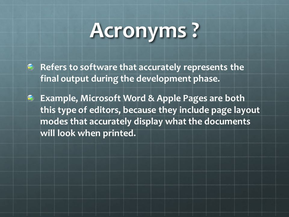 Acronyms ? Refers to software that accurately represents the final output during the development phase. Example, Microsoft Word & Apple Pages are both