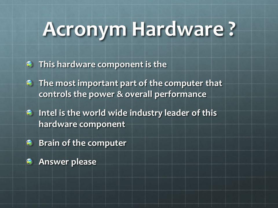 Acronym Hardware .